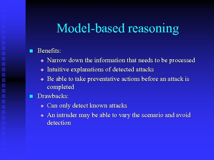 Model-based reasoning n n Benefits: u Narrow down the information that needs to be