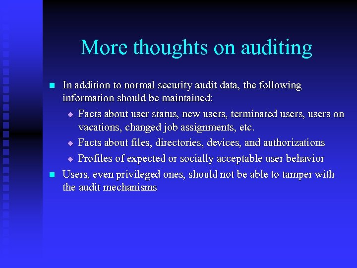 More thoughts on auditing n n In addition to normal security audit data, the