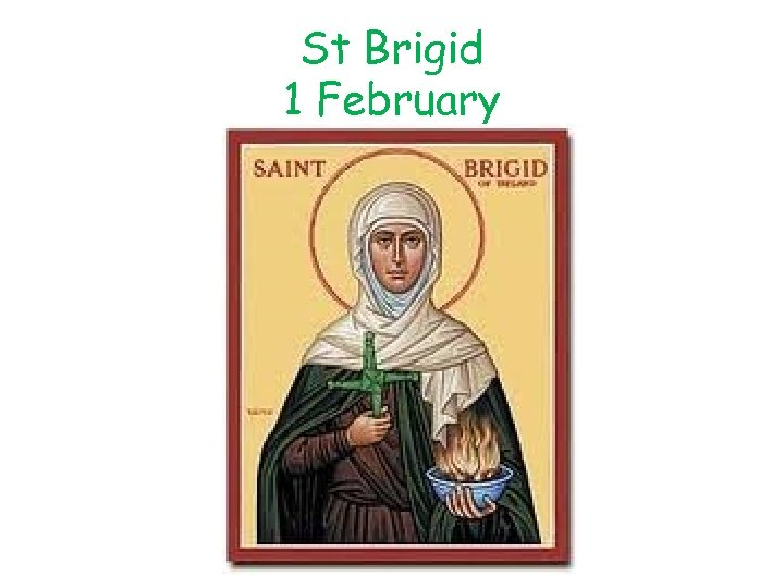 St Brigid 1 February