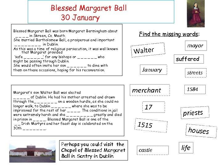 Blessed Margaret Ball 30 January Blessed Margaret Ball was born Margaret Bermingham about _