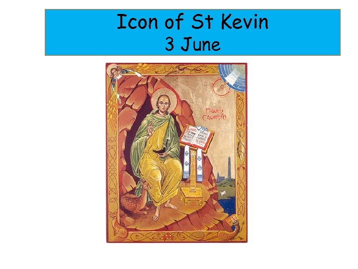 Icon of St Kevin 3 June