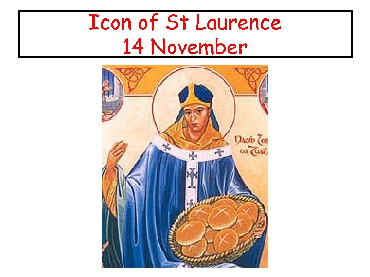 Icon of St Laurence 14 November