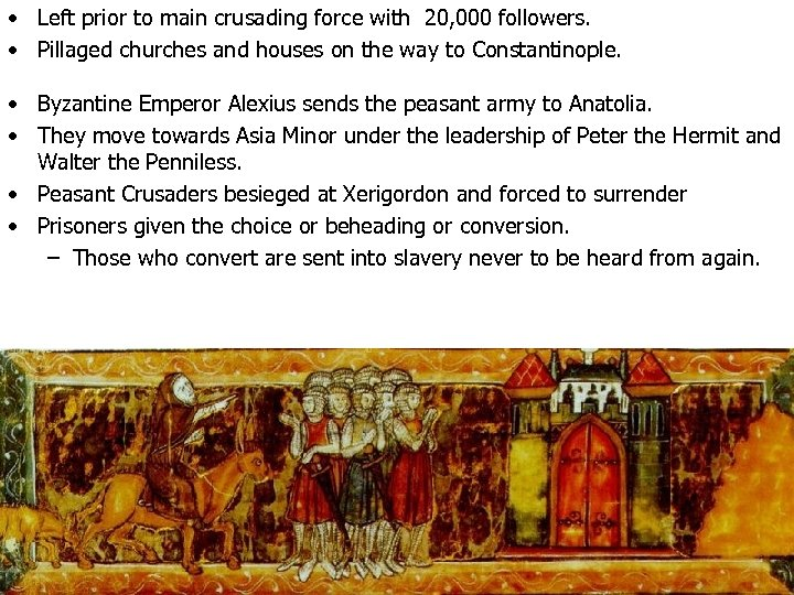 • Left prior to main crusading force with 20, 000 followers. • Pillaged
