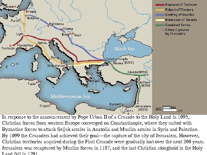 In response to the announcement by Pope Urban II of a Crusade to the