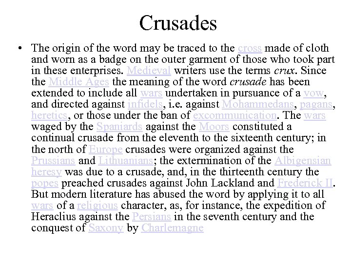 Crusades • The origin of the word may be traced to the cross made