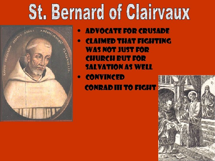 • Advocate for Crusade • Claimed that fighting was not just for church