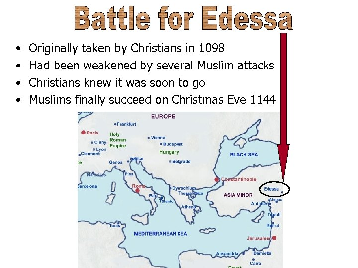 • • Originally taken by Christians in 1098 Had been weakened by several