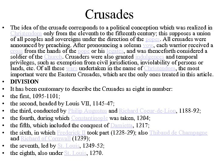 Crusades • The idea of the crusade corresponds to a political conception which was