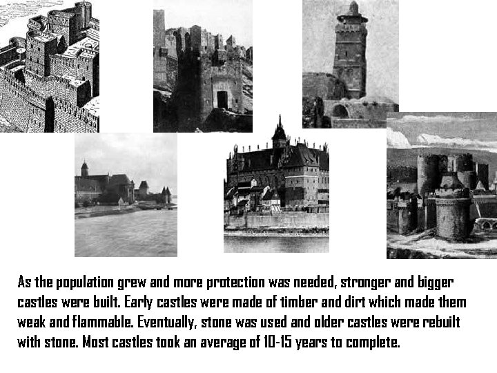 As the population grew and more protection was needed, stronger and bigger castles were