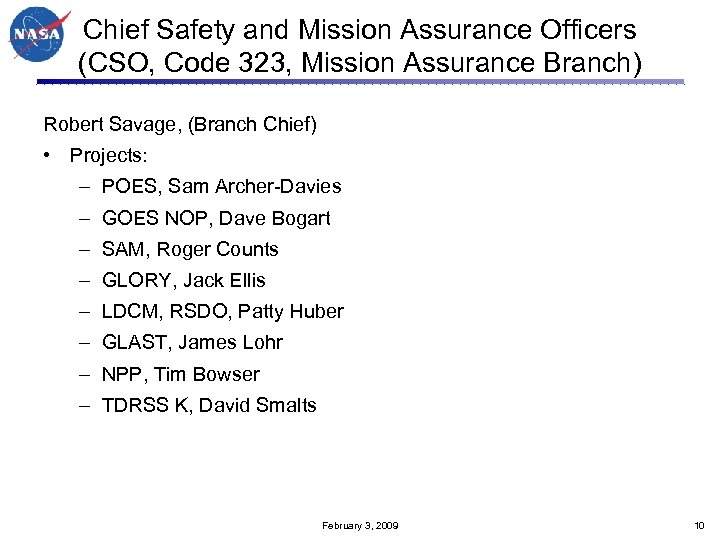 Chief Safety and Mission Assurance Officers (CSO, Code 323, Mission Assurance Branch) Robert Savage,