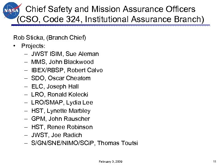 Chief Safety and Mission Assurance Officers (CSO, Code 324, Institutional Assurance Branch) Rob Sticka,
