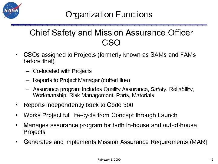 Organization Functions Chief Safety and Mission Assurance Officer CSO • CSOs assigned to Projects