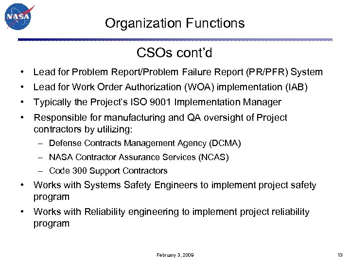 Organization Functions CSOs cont'd • Lead for Problem Report/Problem Failure Report (PR/PFR) System •
