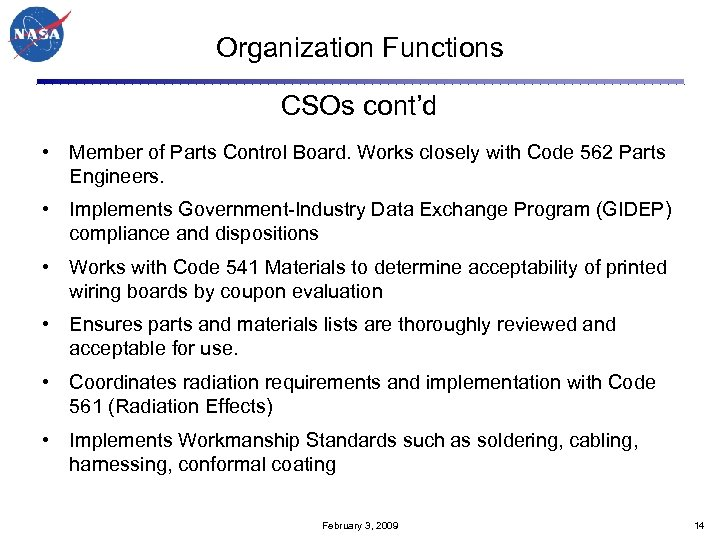 Organization Functions CSOs cont'd • Member of Parts Control Board. Works closely with Code