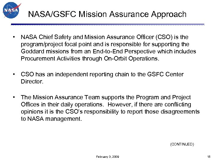 NASA/GSFC Mission Assurance Approach • NASA Chief Safety and Mission Assurance Officer (CSO) is