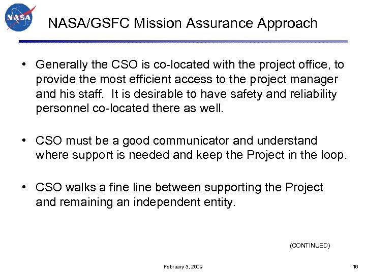 NASA/GSFC Mission Assurance Approach • Generally the CSO is co-located with the project office,
