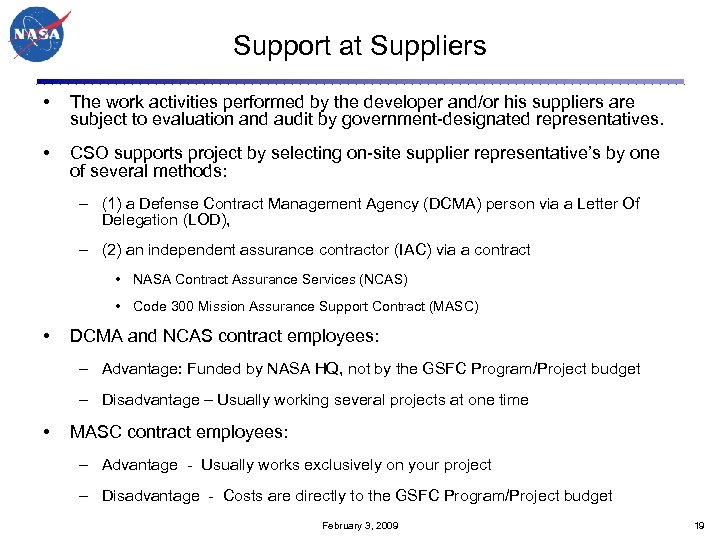 Support at Suppliers • The work activities performed by the developer and/or his suppliers