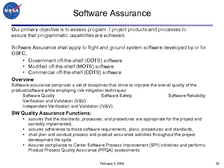 Software Assurance Our primary objective is to assess program / project products and processes