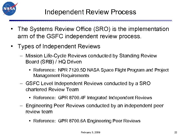 Independent Review Process • The Systems Review Office (SRO) is the implementation arm of