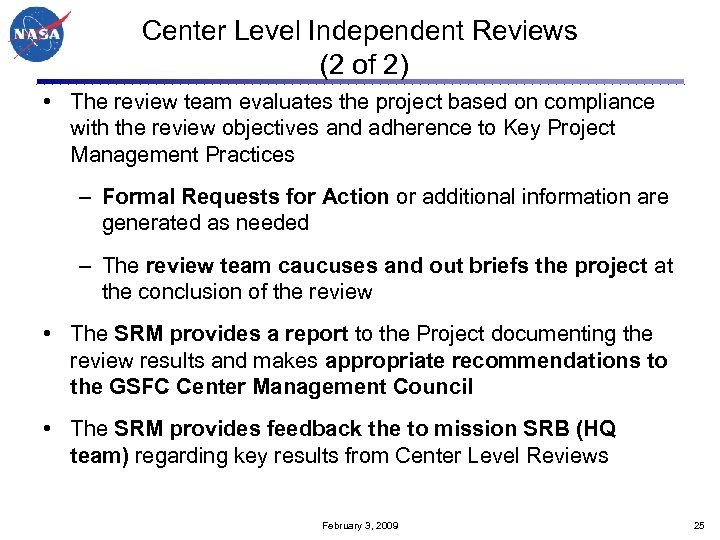 Center Level Independent Reviews (2 of 2) • The review team evaluates the project