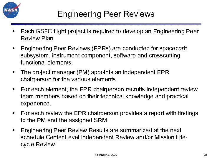 Engineering Peer Reviews • Each GSFC flight project is required to develop an Engineering