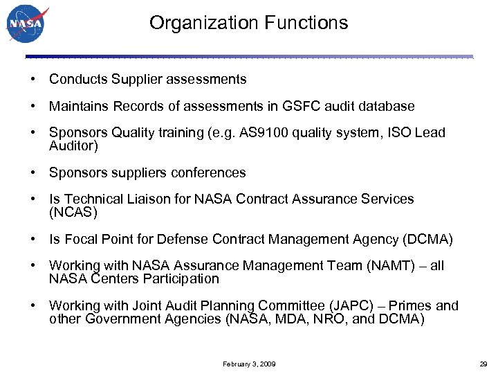 Organization Functions • Conducts Supplier assessments • Maintains Records of assessments in GSFC audit