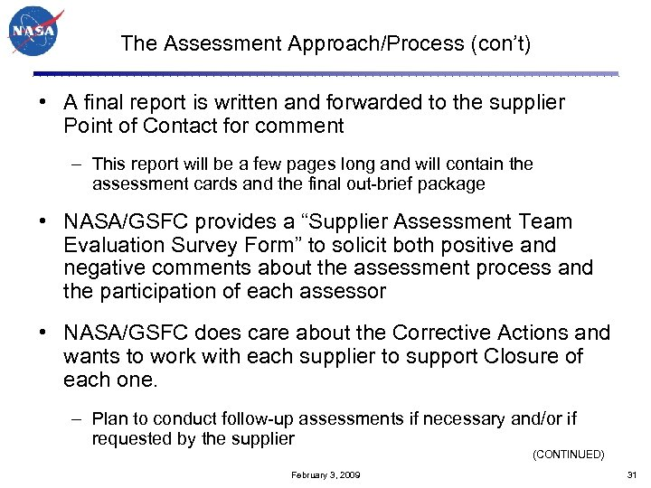 The Assessment Approach/Process (con't) • A final report is written and forwarded to the