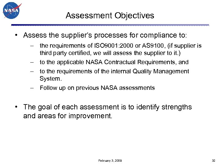 Assessment Objectives • Assess the supplier's processes for compliance to: – the requirements of