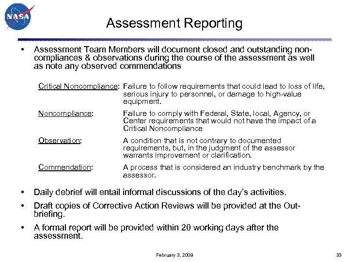 Assessment Reporting • Assessment Team Members will document closed and outstanding noncompliances & observations