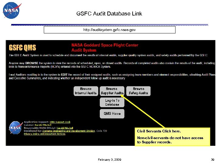 GSFC Audit Database Link http: //auditsystem. gsfc. nasa. gov Civil Servants Click here. Non-civil-servants