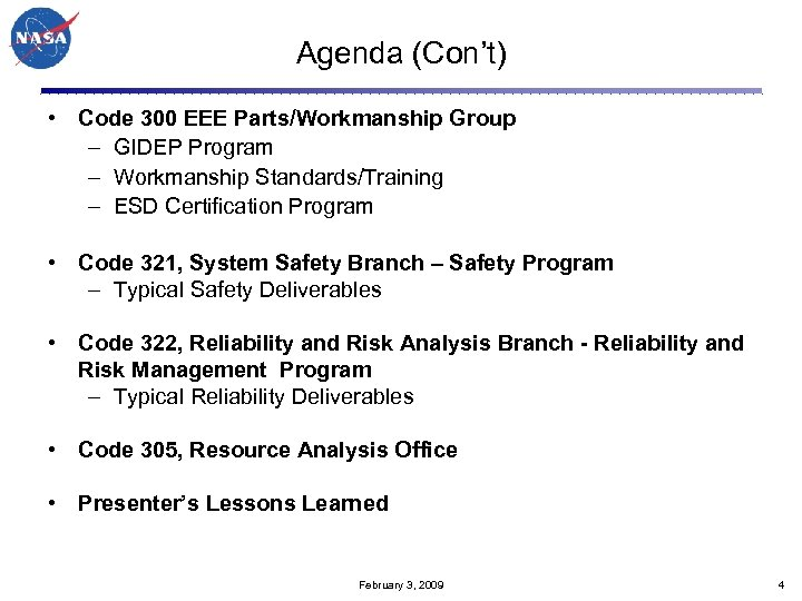 Agenda (Con't) • Code 300 EEE Parts/Workmanship Group – GIDEP Program – Workmanship Standards/Training