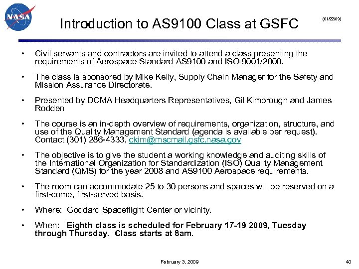 Introduction to AS 9100 Class at GSFC (01/22/09) • Civil servants and contractors are