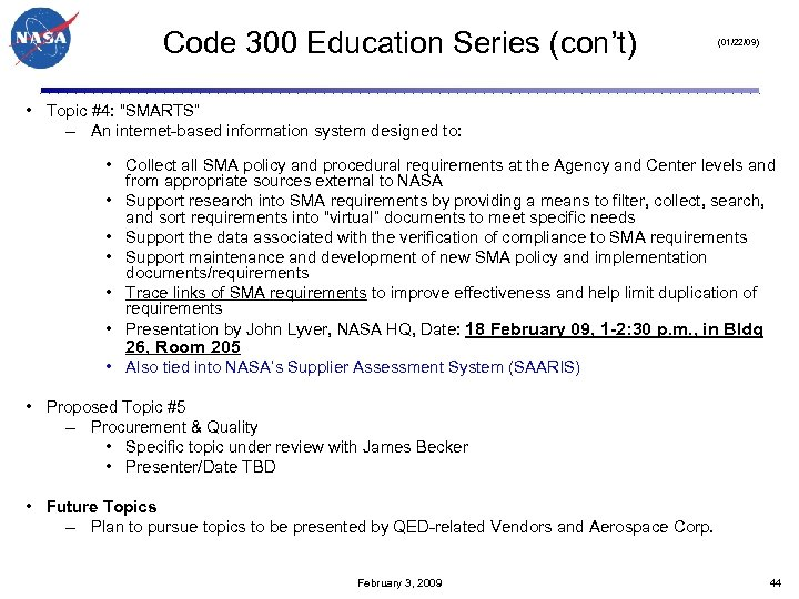 "Code 300 Education Series (con't) (01/22/09) • Topic #4: ""SMARTS"" – An internet-based information"
