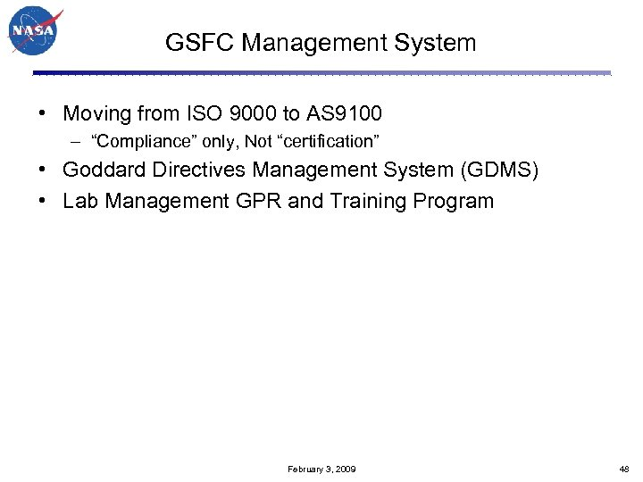 "GSFC Management System • Moving from ISO 9000 to AS 9100 – ""Compliance"" only,"