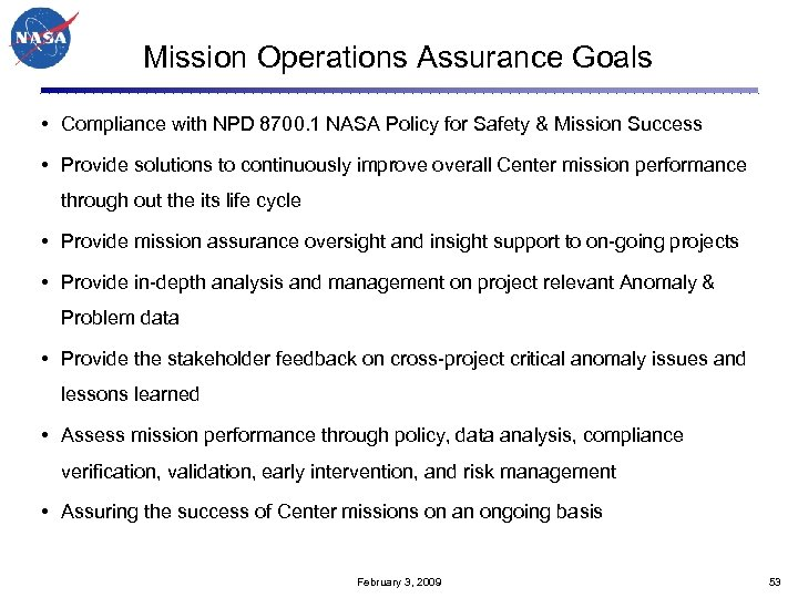 Mission Operations Assurance Goals • Compliance with NPD 8700. 1 NASA Policy for Safety