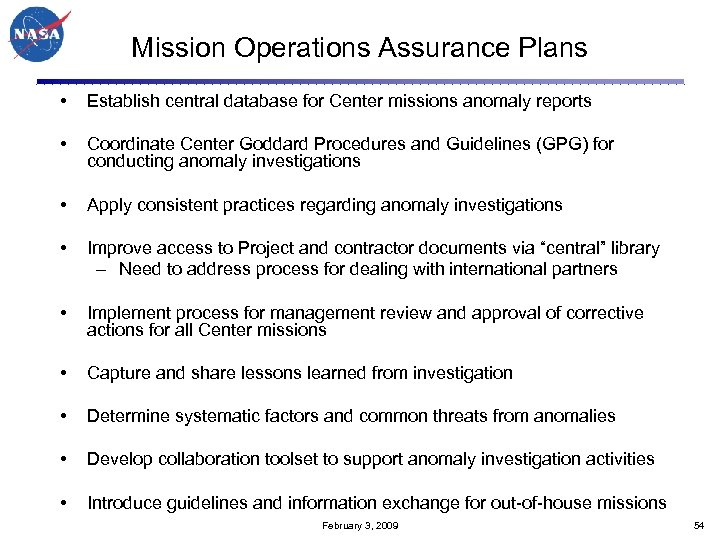 Mission Operations Assurance Plans • Establish central database for Center missions anomaly reports •