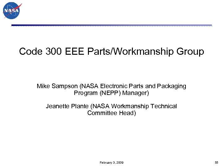 Code 300 EEE Parts/Workmanship Group Mike Sampson (NASA Electronic Parts and Packaging Program (NEPP)