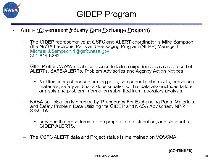 GIDEP Program • GIDEP (Government Industry Data Exchange Program) – The GIDEP representative at