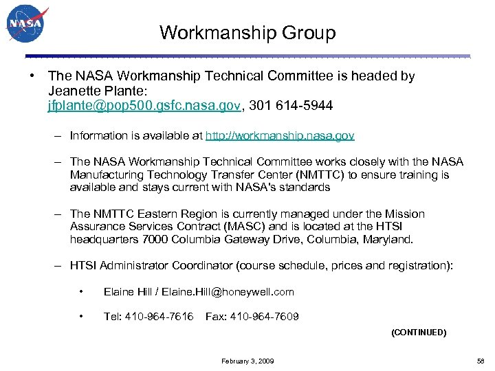 Workmanship Group • The NASA Workmanship Technical Committee is headed by Jeanette Plante: jfplante@pop