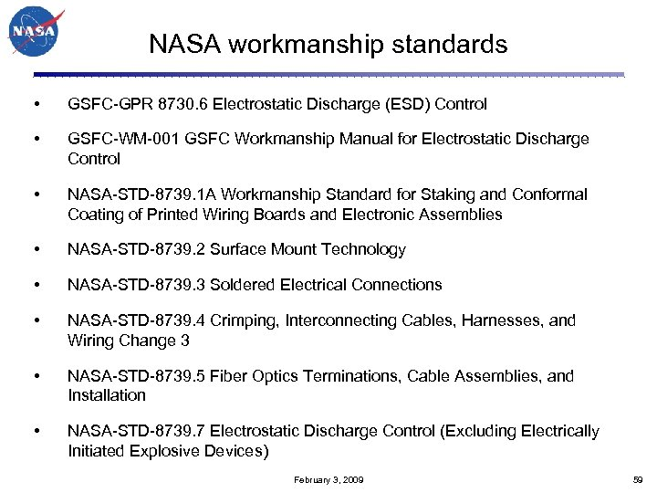 NASA workmanship standards • GSFC-GPR 8730. 6 Electrostatic Discharge (ESD) Control • GSFC-WM-001 GSFC