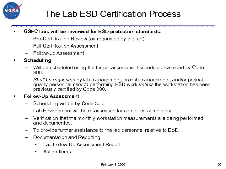 The Lab ESD Certification Process • • • GSFC labs will be reviewed for
