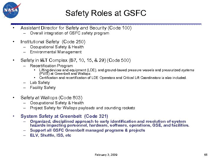 Safety Roles at GSFC • Assistant Director for Safety and Security (Code 100) –