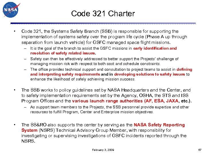 Code 321 Charter • Code 321, the Systems Safety Branch (SSB) is responsible for