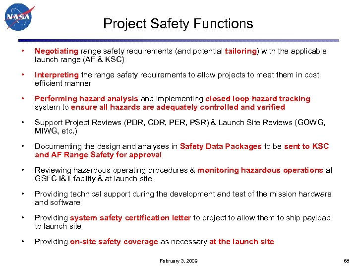 Project Safety Functions • Negotiating range safety requirements (and potential tailoring) with the applicable