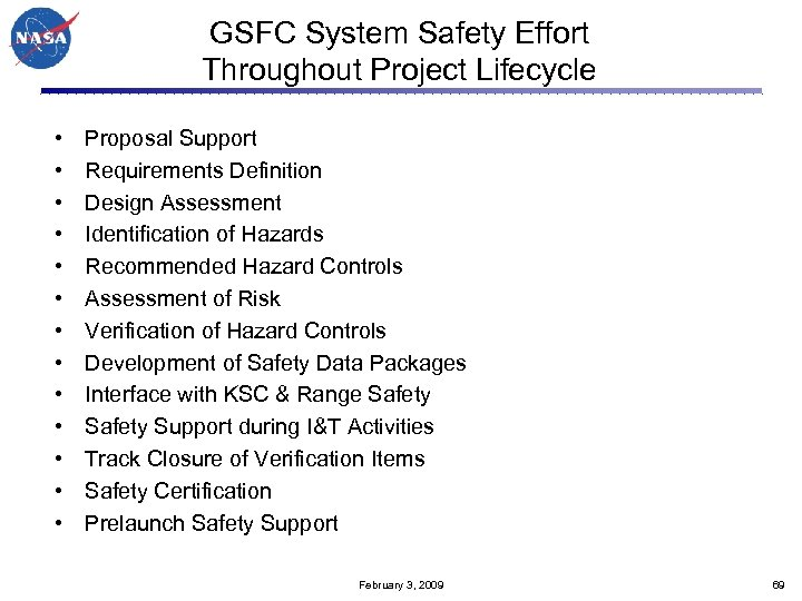 GSFC System Safety Effort Throughout Project Lifecycle • • • • Proposal Support Requirements