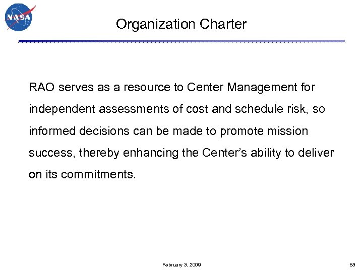 Organization Charter RAO serves as a resource to Center Management for independent assessments of