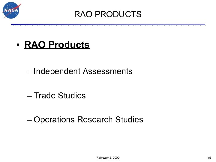 RAO PRODUCTS • RAO Products – Independent Assessments – Trade Studies – Operations Research