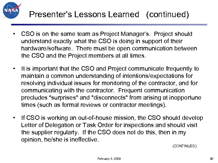 Presenter's Lessons Learned (continued) • CSO is on the same team as Project Manager's.