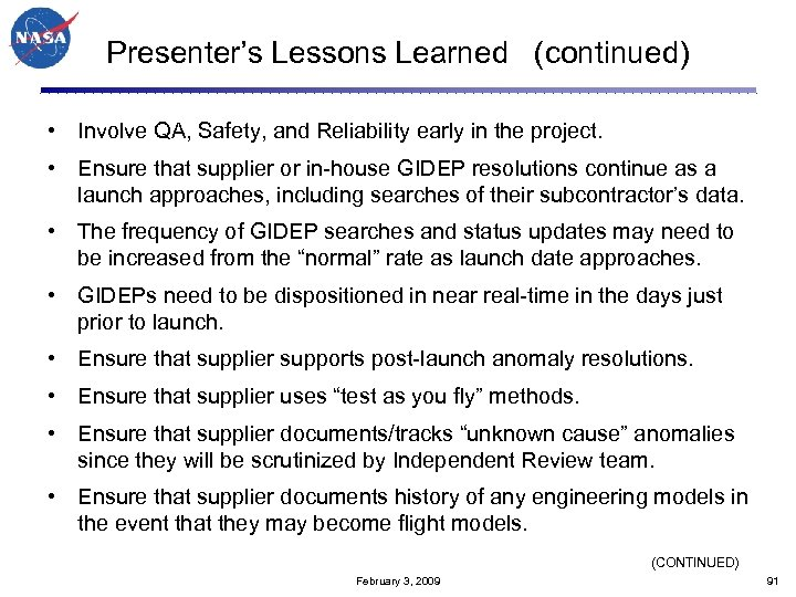 Presenter's Lessons Learned (continued) • Involve QA, Safety, and Reliability early in the project.