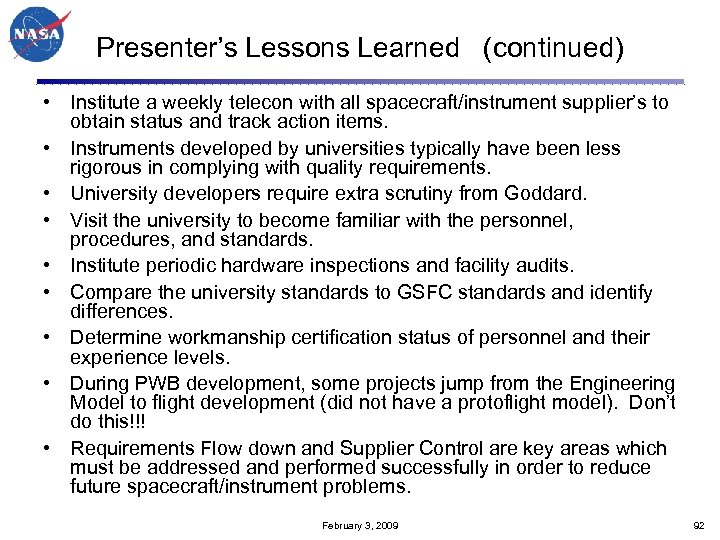 Presenter's Lessons Learned (continued) • Institute a weekly telecon with all spacecraft/instrument supplier's to
